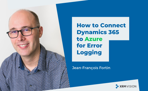 Connecting Dynamics 365 Portal to Azure for error logging - article written by Jean-François