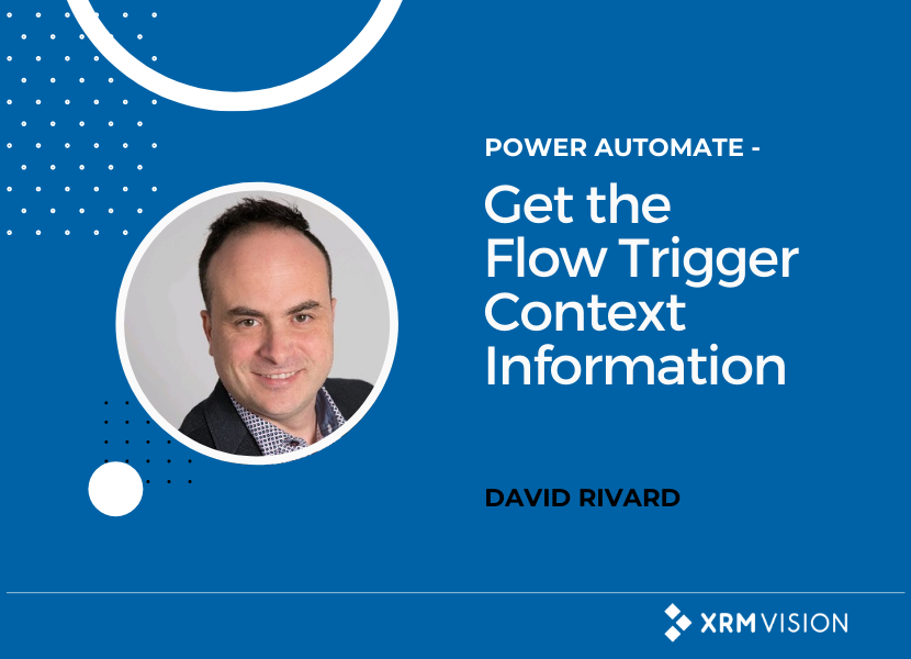 Power Automate - Get the Flow Trigger Context Information You Need - David Rivard