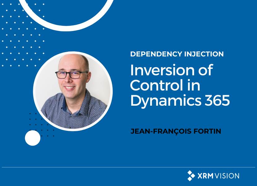 Article by Jean-François Fortin from XRM Vision on Inversion of Control with Dynamics 365